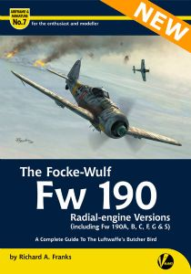 Airframe & Miniature 07: The Focke Wulf FW 190 Radial-engine Versions (Incl. FW 190A, B, C, F, G & S).